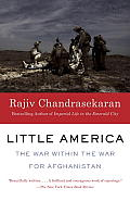 Little America The War Within the War for Afghanistan