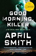 Good Morning, Killer: An FBI Special Agent Ana Grey Novel