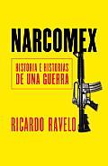 Narcomex Historia E Historias de una Guerra
