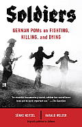 Soldiers German POWs On Fighting Killing & Dying