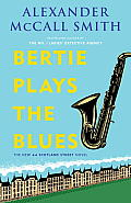 Bertie Plays the Blues A 44 Scotland Street Novel 7