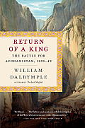 Return of a King The Battle for Afghanistan 1839 42