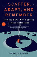 Scatter Adapt & Remember How Humans Will Survive a Mass Extinction