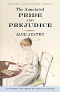 Annotated Pride & Prejudice A Revised & Expanded Edition