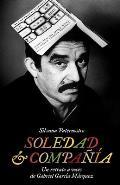 Soledad & Compania: Un Retrato a Voces de Gabriel Garcia Marquez