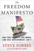Freedom Manifesto: Why Free Markets Are Moral and Big Government Isn't Cover