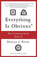 Everything Is Obvious: How Common Sense Fails Us Cover
