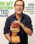 In My Kitchen: 100 Recipes and Discoveries for Passionate Cooks Cover