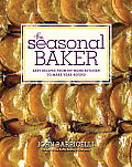 Seasonal Baker Easy Recipes from My Home Kitchen to Make Year Round