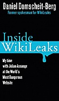 Inside WikiLeaks My Time with Julian Assange at the Worlds Most Dangerous Website