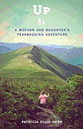 Up: A Mother and Daughter's Peakbagging Adventure Cover