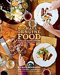 Michael's Genuine Food: Down-to-Earth Cooking for People Who Love to Eat Cover