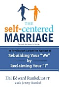 "The Self-Centered Marriage: The Revolutionary ScreamFree Approach to Rebuilding Your ""We"" by Reclaiming Your ""I"" Cover"