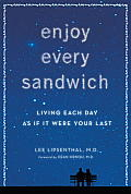Enjoy Every Sandwich Living Each Day as If It Were Your Last