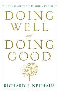 Doing Well & Doing Good The Challenge To The Christian Capitalist