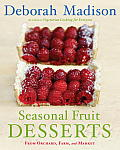 Seasonal Fruit Desserts: From Orchard, Farm, and Market Cover