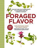 Foraged Flavor: Finding Fabulous Ingredients in Your Backyard or Farmer's Market Cover