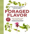 Foraged Flavor: Finding Fabulous Ingredients in Your Backyard or Farmer's Market, with 88 Recipes Cover