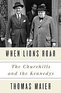 When Lions Roar The Churchills & the Kennedys
