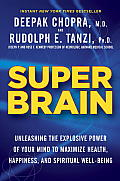 Super Brain: Unleashing the Explosive Power of Your Mind to Maximize Health, Happiness, and Spiritual Well-Being Cover