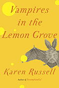 Vampires in the Lemon Grove: Stories Cover