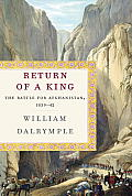 Return of a King: The Battle for Afghanistan, 1839-42 Cover