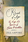Book of Ages The Life & Opinions of Jane Franklin