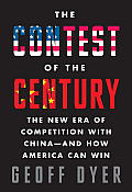 The Contest of the Century: The New Era of Competition with China -- and How America Can Win