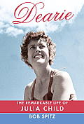 Dearie: The Remarkable Life of Julia Child Cover