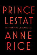 Prince Lestat The Vampire Chronicles