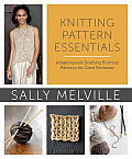 Knitting Pattern Essentials Adapting & Drafting Knitting Patterns for Great Knitwear