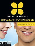 Living Language Brazilian Portuguese, Complete Edition: Beginner Through Advanced Course, Including Coursebooks, Audio CDs, and Online Learning (Complete)
