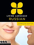 Living Language Russian, Complete Edition: Beginner to Advanced [With 3 Paperbacks] (Living Language Complete Courses)