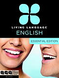 Living Language English, Essential Edition: Beginner Course, Including Coursebook, Audio CDs, and Online Learning (Essential)