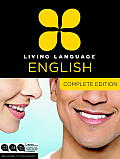 Living Language English, Complete Edition: Beginner Through Advanced Course, Including Coursebooks, Audio CDs, and Online Learning (Complete)