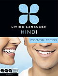 Living Language Hindi Essential Edition Beginner course including coursebook audio CDs & online learning