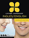 Living Language English for Spanish Speakers, Complete Edition: Beginner Through Advanced Course, Including Coursebooks, Audio CDs, and Online Learnin (Complete)