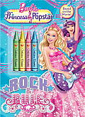 Barbie: The Princess & the Popstar: Rock & Rule [With Crayons] Cover