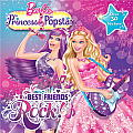 Barbie the Princess & the Popstar: Best Friends Rock! (Barbie 8x8) Cover