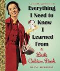 Everything I Need to Know I Learned from a Little Golden Book (Little Golden Books)