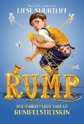 Rump The True Story of Rumpelstiltskin