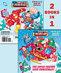 The Super Friends Save Christmas/Race to the North Pole (DC Super Friends) (Deluxe Pictureback) Cover
