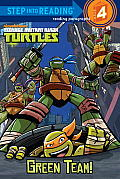 Green Team! (Teenage Mutant Ninja Turtles) (Step Into Reading - Level 4 - Quality)