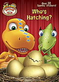 Who's Hatching? (Dinosaur Train) (Hologramatic Sticker Book)