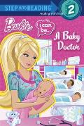 I Can Be...a Baby Doctor (Barbie) (Step Into Reading - Level 2 - Quality) Cover