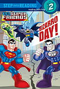 Bizarro Day! (DC Super Friends) (Step Into Reading - DC Super Friends) Cover