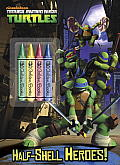 Half-Shell Heroes! (Teenage Mutant Ninja Turtles) (Color Plus Chunky Crayons)