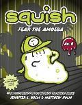 Squish 6 Fear the Amoeba