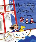 How to Make a Cherry Pie and See the u.s.a Cover