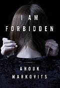 I Am Forbidden A Novel